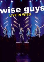 Wise Guys – Live aus Wien